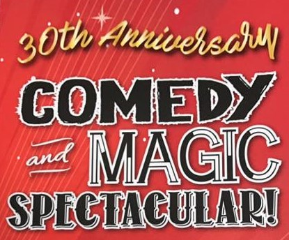 30th Anniversary Comedy & Magic Spectacular